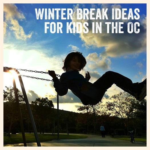 Orange County Winter Orange County Winter Break