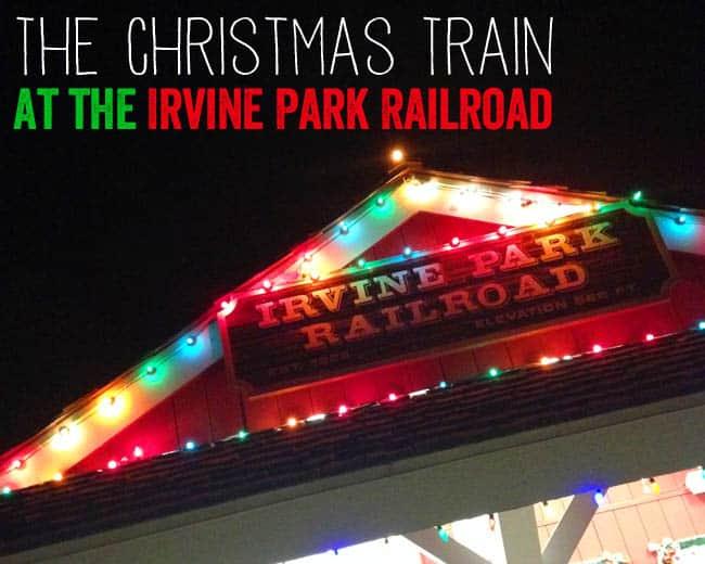The Irvine Park Railroad Christmas Train | Giveaway - Popsicle Blog