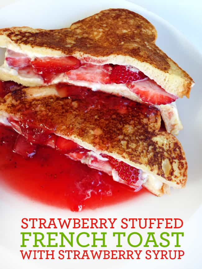 Strawberry Stuffed French Toast with Strawberry Syrup