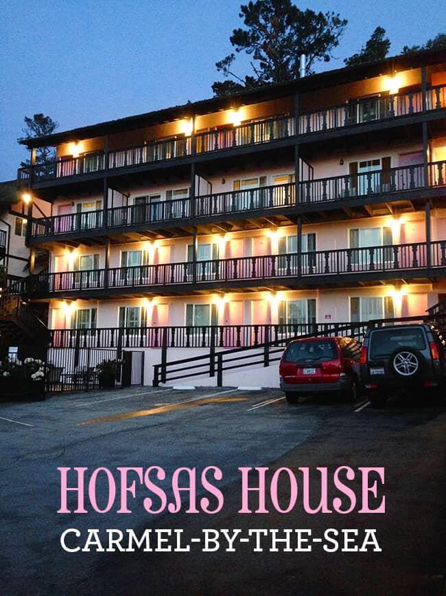 Carmel by the Sea Hofsas House Family Hotel copy