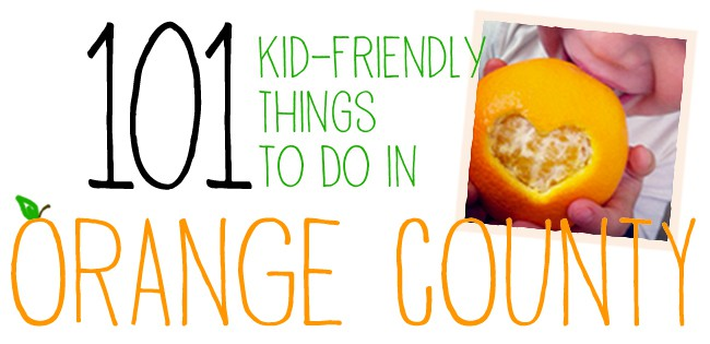 101 Kid Friendly Activities to do in Orange County