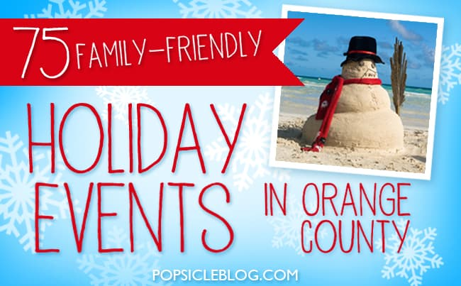 75 Family Holiday Events in Orange County