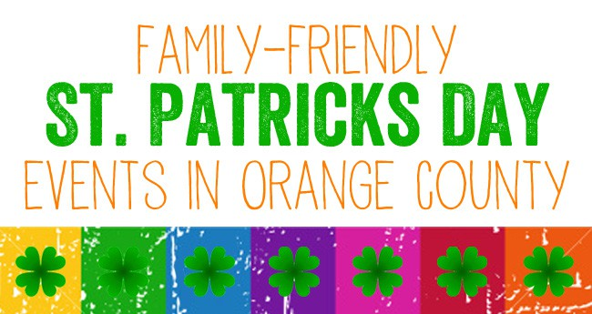 Family-friendy St. Patrick's Day Events in Orange County 2014