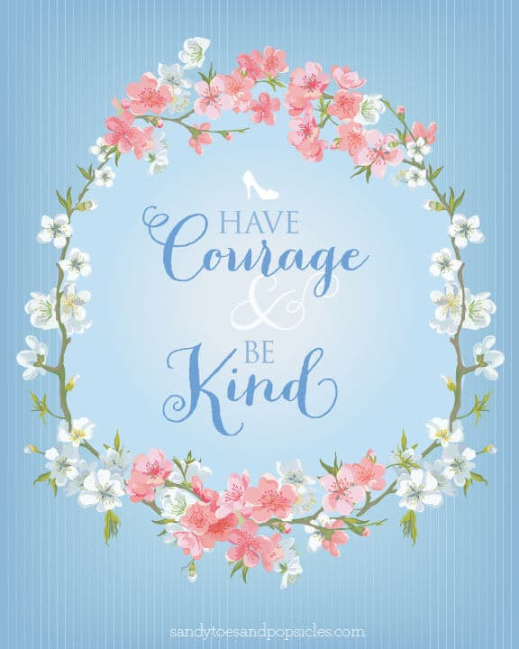 Cinderella Be Kind and Have Courage Printable