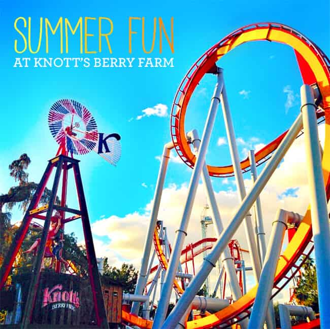 Summer Fun at Knott's Berry Farm