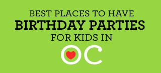 70 Places to Have Birthday Parties for Kids in Orange County