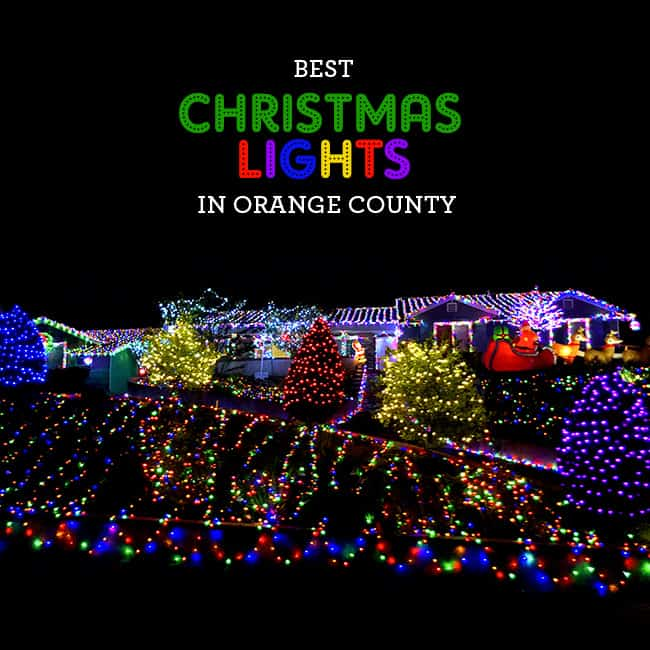 100 Christmas Light Displays in Orange County (Updated 2020